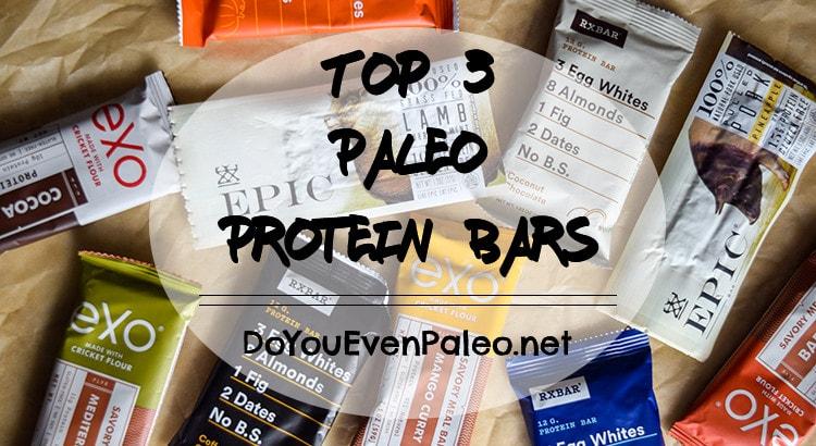 Top 3 Paleo Protein Bars | DoYouEvenPaleo.net