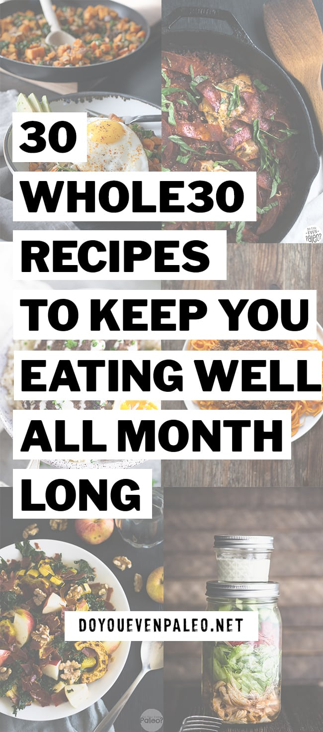 30 Whole30 Recipes to fill your entire month with amazing eats! Whether this is your first Whole30, your 5th, or you're just looking for new healthy recipes, this list has a wide range of  Whole30-approved recipes for breakfast, dinner, and everything in between! | DoYouEvenPaleo.net #paleo #whole30 #glutenfree