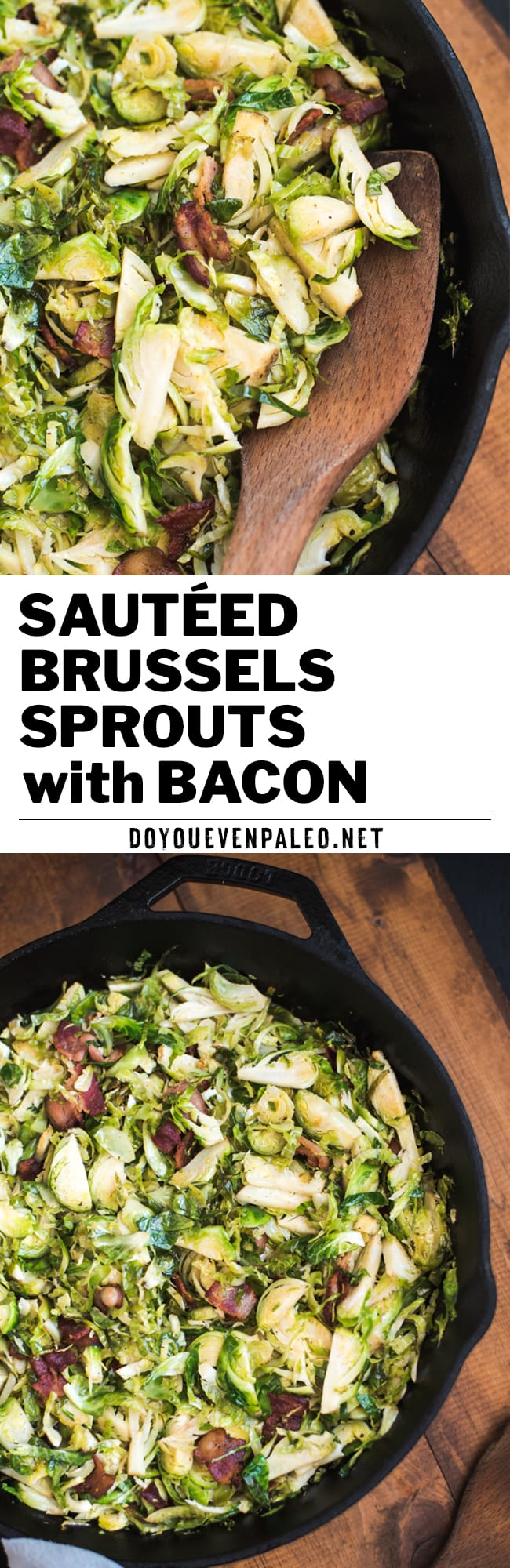 Paleo Sautéed Brussels Sprouts with Bacon - an easy Whole30 recipe with only 4 ingredients! Cook up this healthy recipe in only 15 minutes. Bacon and brussels sprouts are the perfect pair! Gluten free, clean eating, 5 ingredients or less, and full of veggies. | DoYouEvenPaleo.net #paleo #glutenfree #whole30