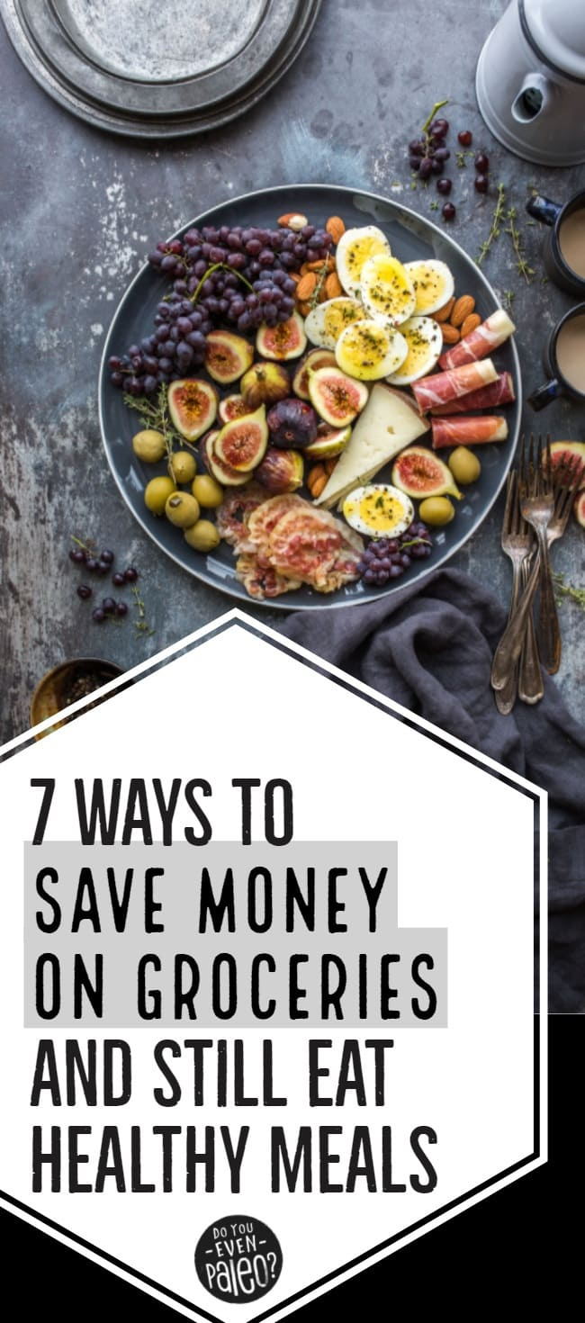 How to Save Money on Groceries and Still Eat Healthy Meals Image | DoYouEvenPaleo.net