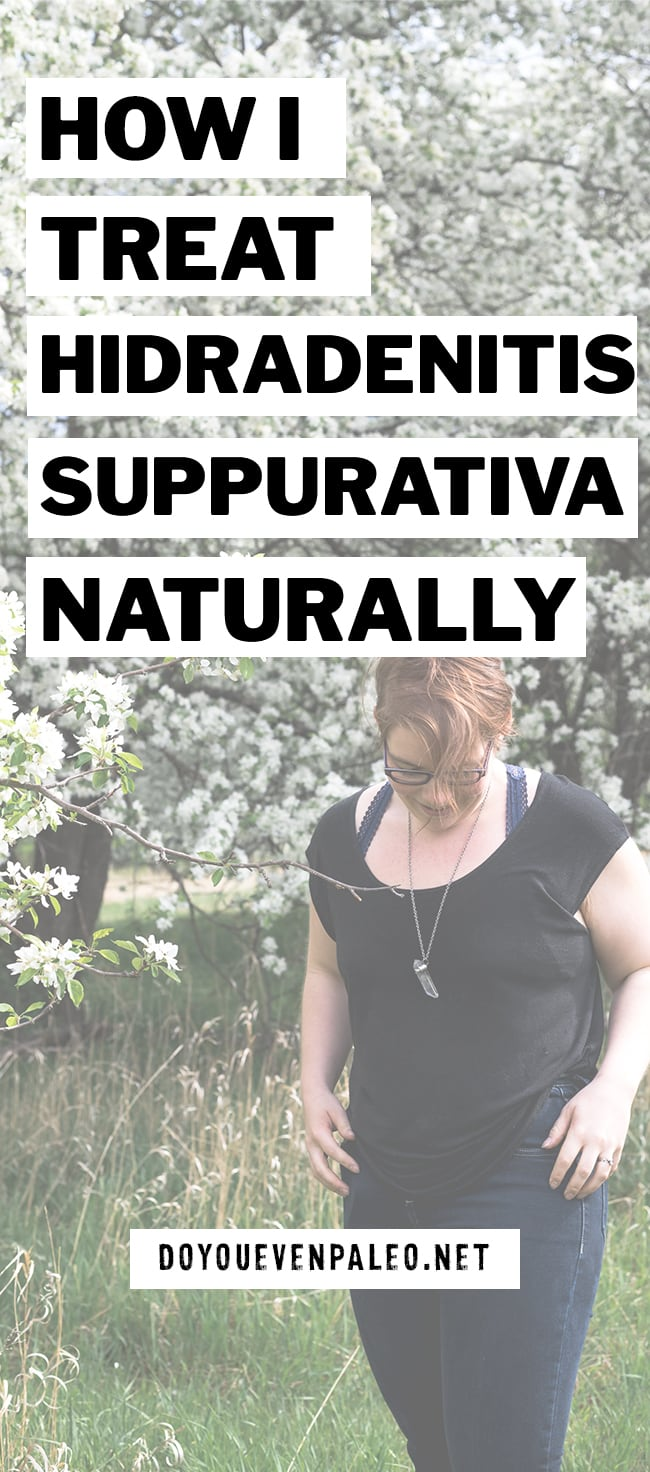 How I Treat Hidradenitis Suppurativa Naturally | DoYouEvenPaleo.net