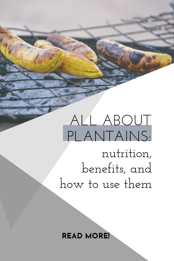 All About Plantains - Nutrition, Benefits, and How To Use Them