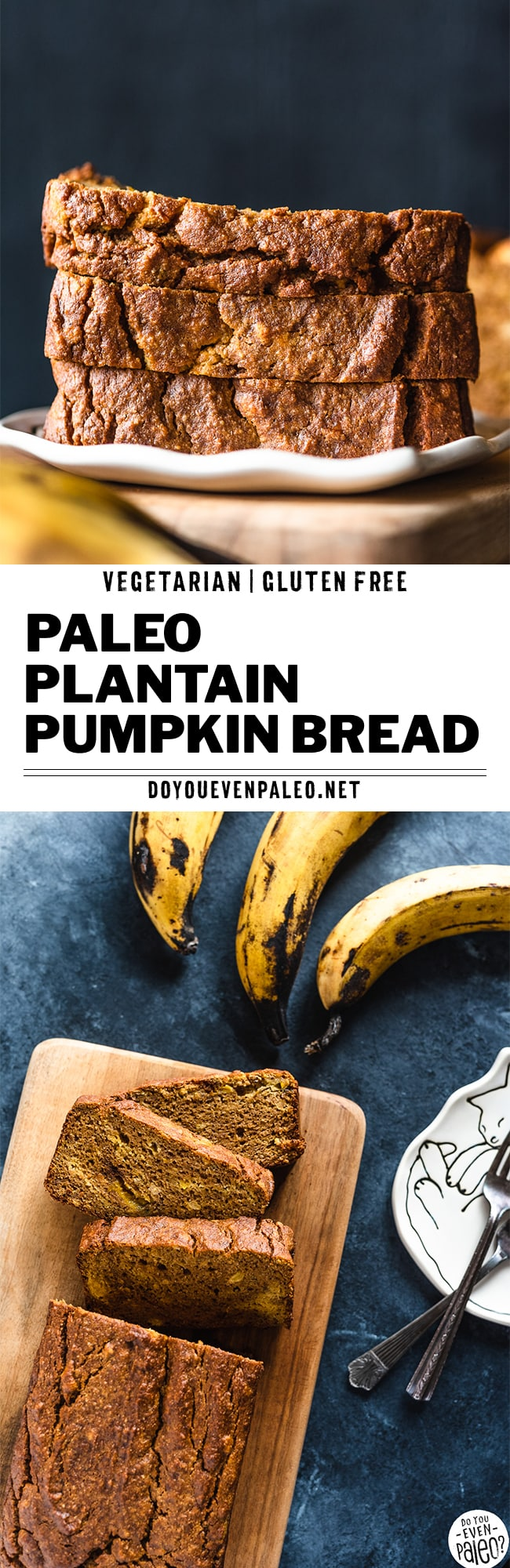 Paleo Plantain Pumpkin Bread Recipe - slices stacked on a plate with the text overlay 'paleo plantain pumpkin bread' by DoYouEvenPaleo.net