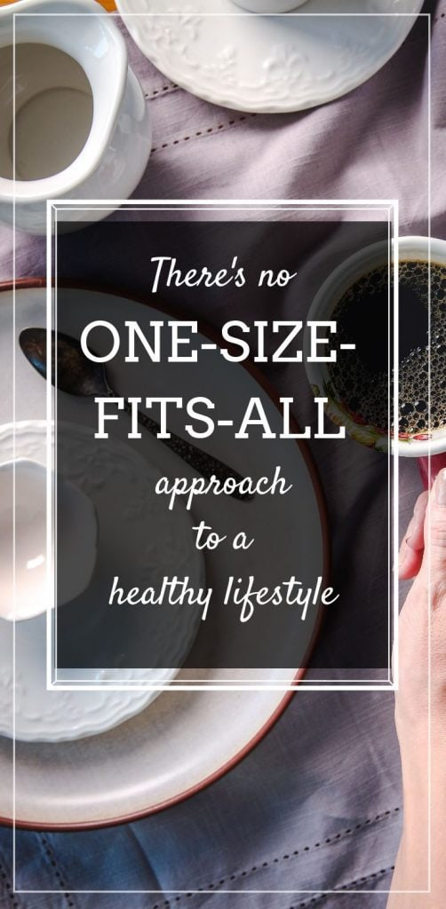 There's no one-size-fits-all approach to healthy living
