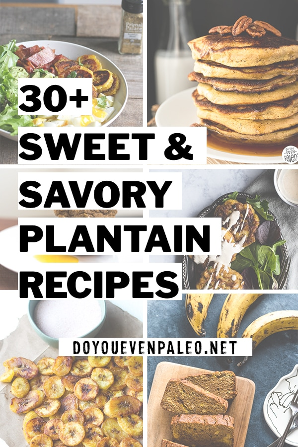 30+ Sweet & Savory Plantain Recipes