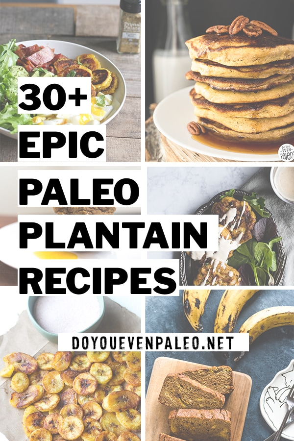 30+ Epic Paleo Plantain Recipes