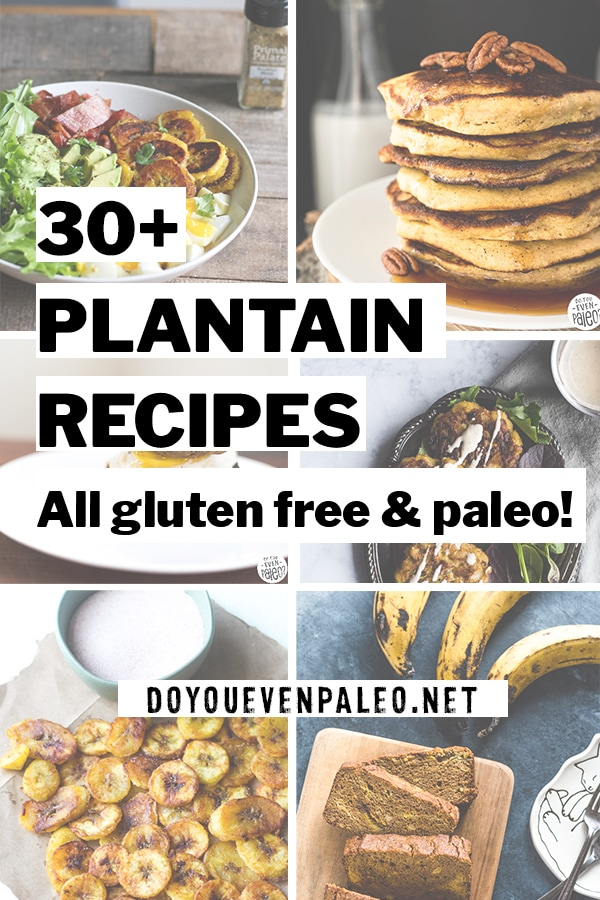 30+ Paleo Plantain Recipes