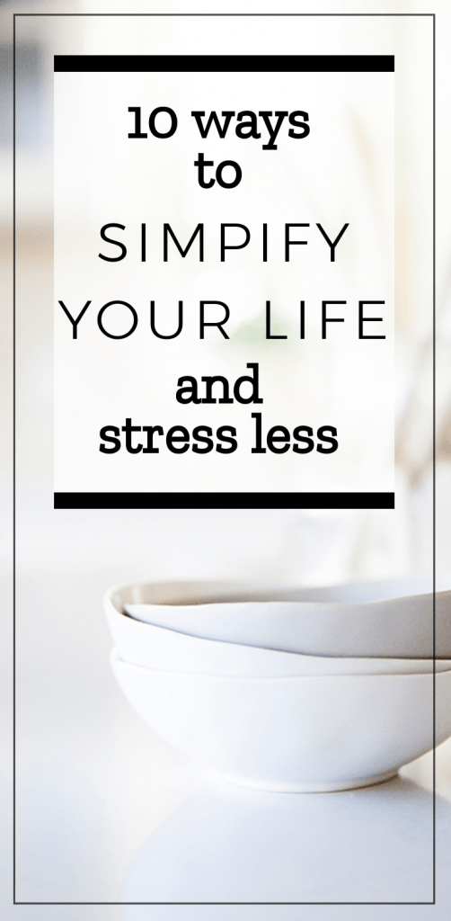 How to simplify your life and stress less