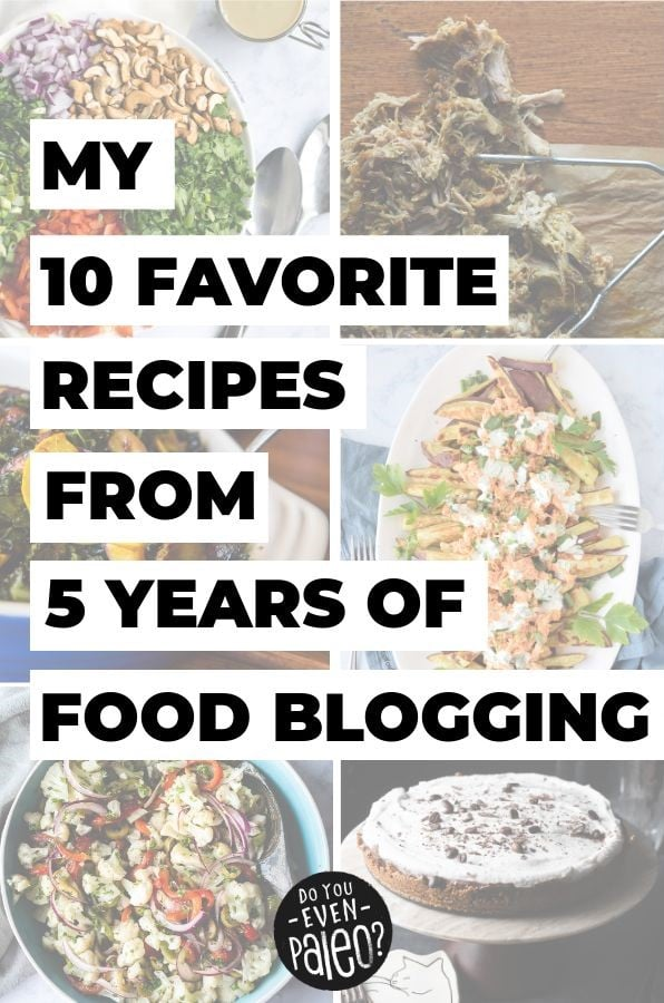 My 10 Favorite Recipes from 5 Years of Food Blogging