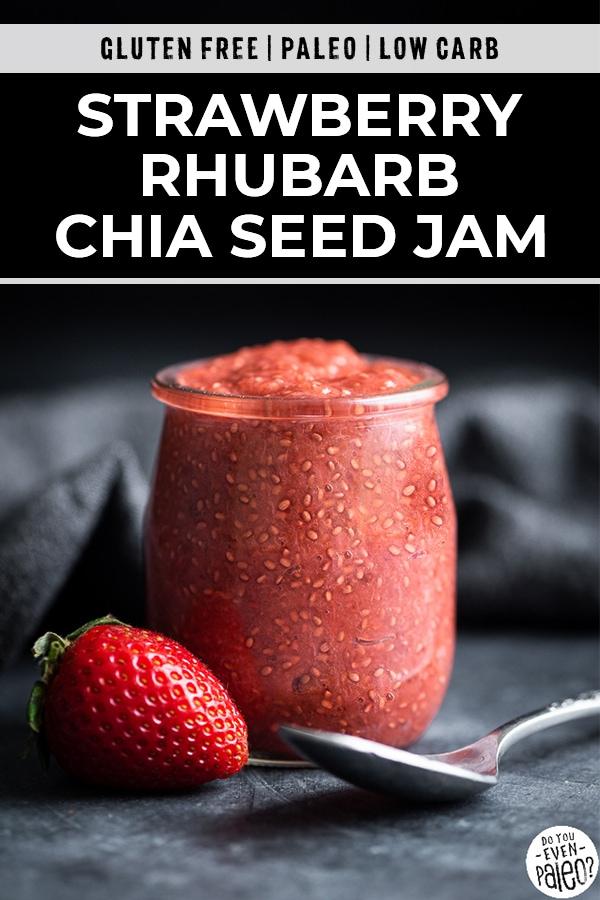 "Jar of strawberry rhubarb chia seed jam with the text ""Gluten free   Paleo   Low Carb Strawberry Rhubarb Chia Seed Jam"""