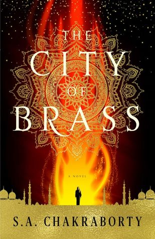 The City of Brass (The Daevabad Trilogy #1) by S. A. Chakraborty